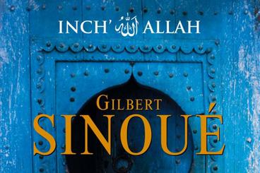 Inch'Allah de Gilbert Sinoué