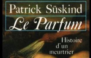Das Parfum, die Geschichte eines Mörders, Patrick Süskind, paru en 1985